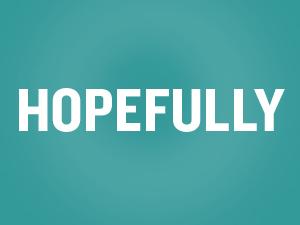 hopefully-word